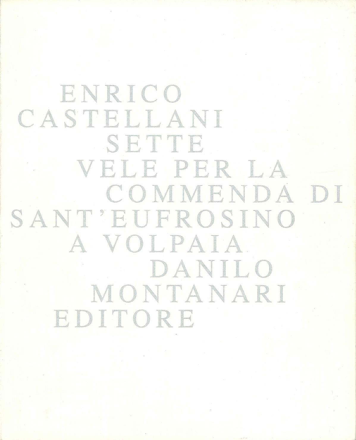 Cover - Enrico Castellani - Sette vele per la commenda di Sant'Eufrosino a Volpaia, Adriano Sofri, 1998, Castello di Volpaia, Radda in Chianti (SI), Danilo Montanari Editore, Ravenna