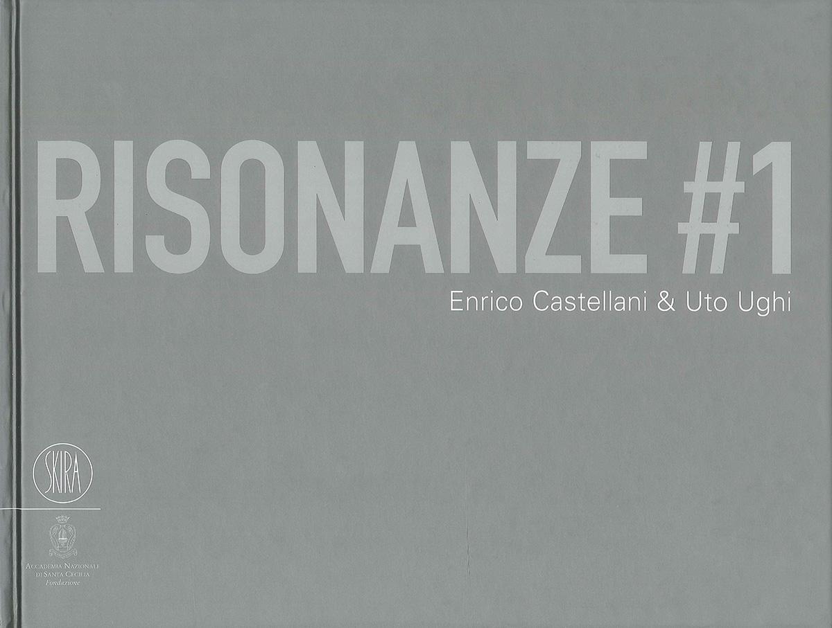 Cover - Risonanze #1 Enrico Castellani & Uto Ughi, Marcello Smarrelli, 2007, Auditorium Parco della Musica, Spazio Risonanze, Roma, Skira Editore