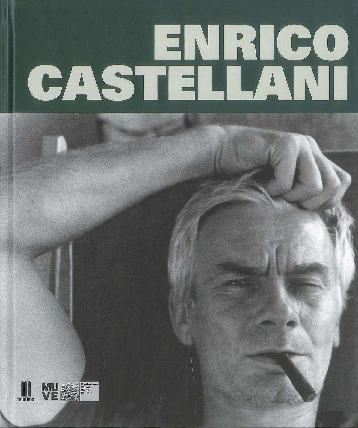 Copertina - Enrico Castellani, Davide Di Maggio, Lóránd Hegyi, 2013, Ca' Pesaro. Galleria Internazionale d'Arte Moderna, Venezia